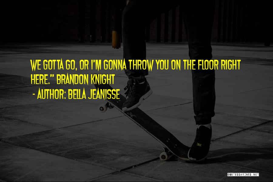 Bella Jeanisse Quotes 1656379