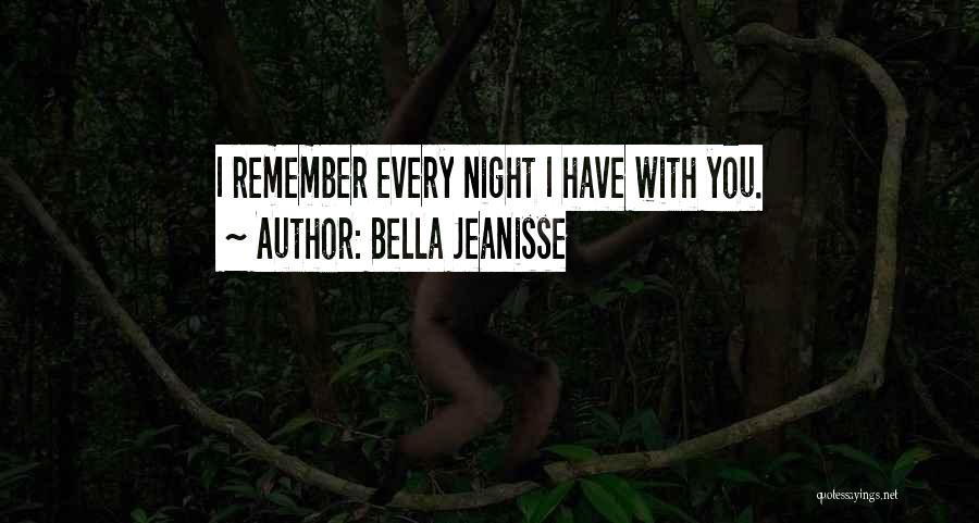 Bella Jeanisse Quotes 1693370