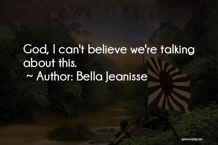 Bella Jeanisse Quotes 1713348