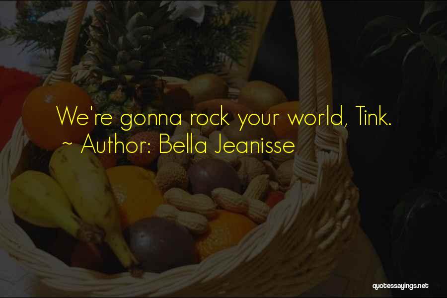 Bella Jeanisse Quotes 1760085