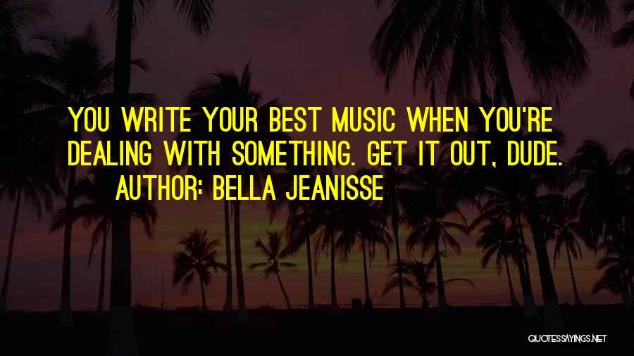 Bella Jeanisse Quotes 1791723