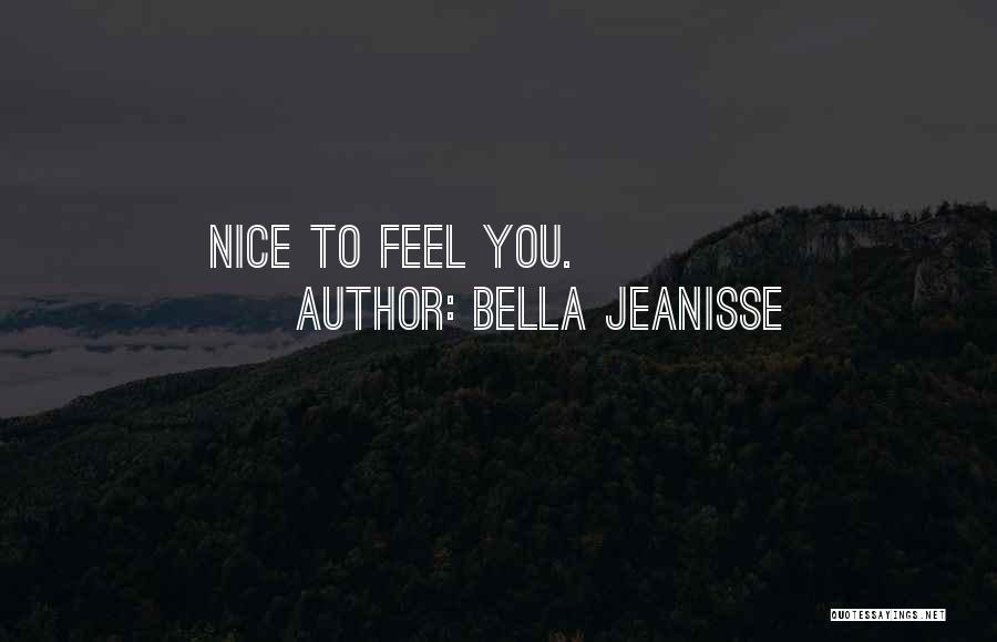 Bella Jeanisse Quotes 1865686