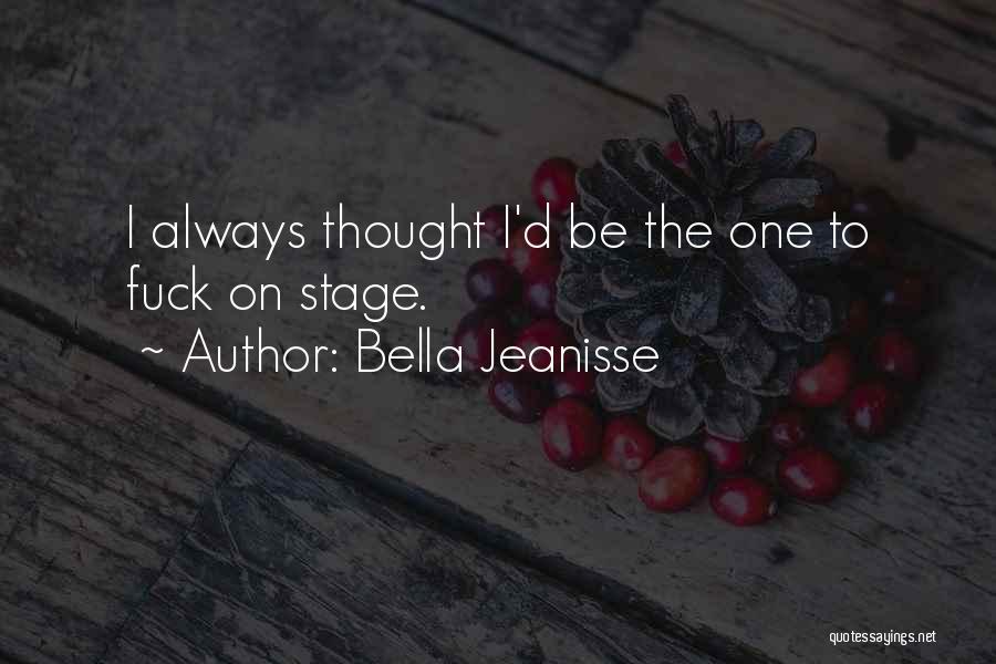 Bella Jeanisse Quotes 1875796