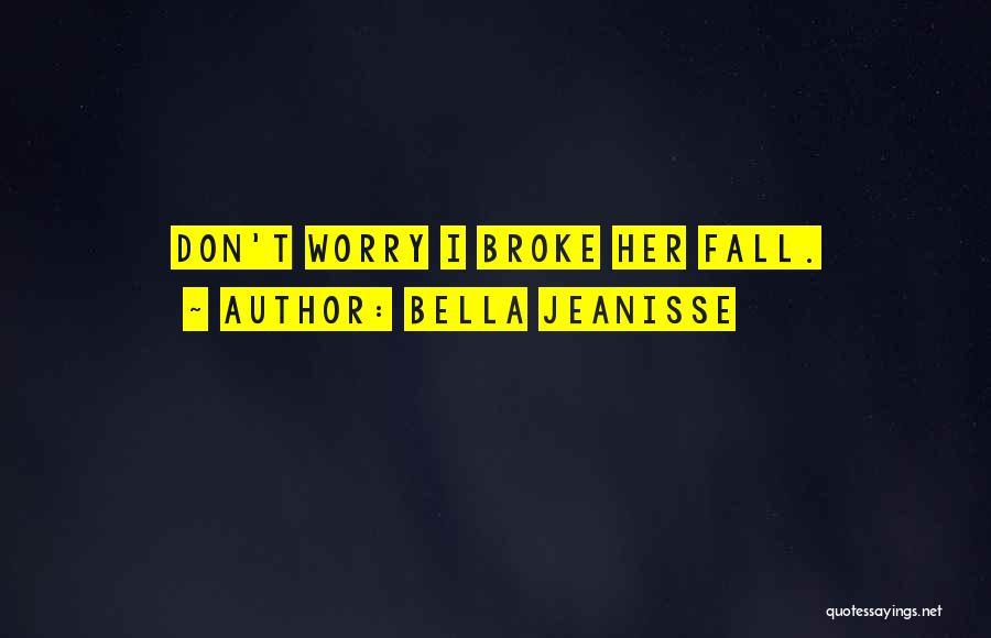 Bella Jeanisse Quotes 191849