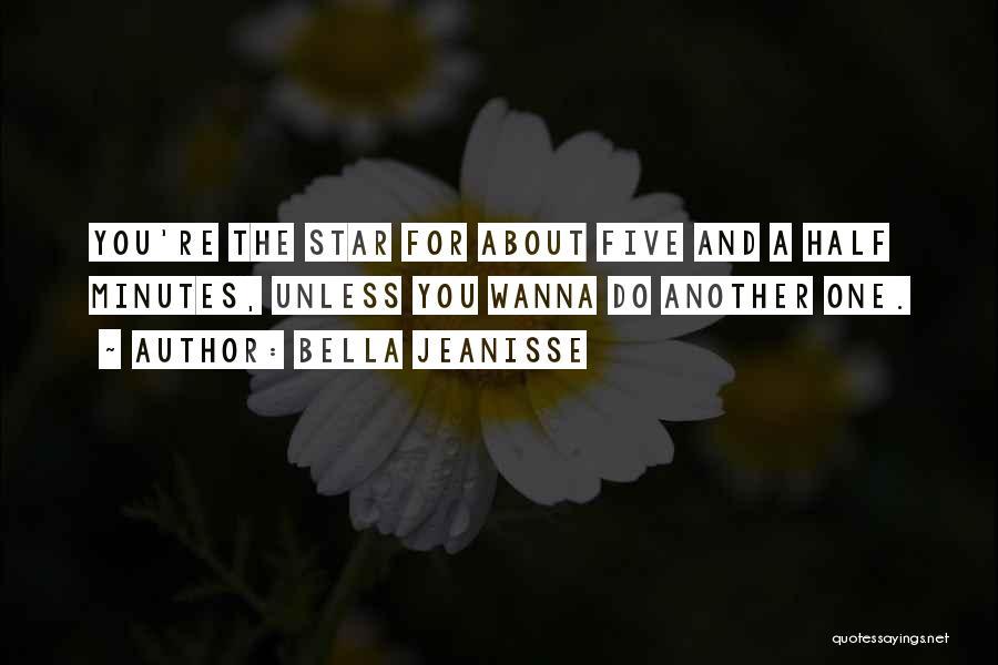 Bella Jeanisse Quotes 1935660