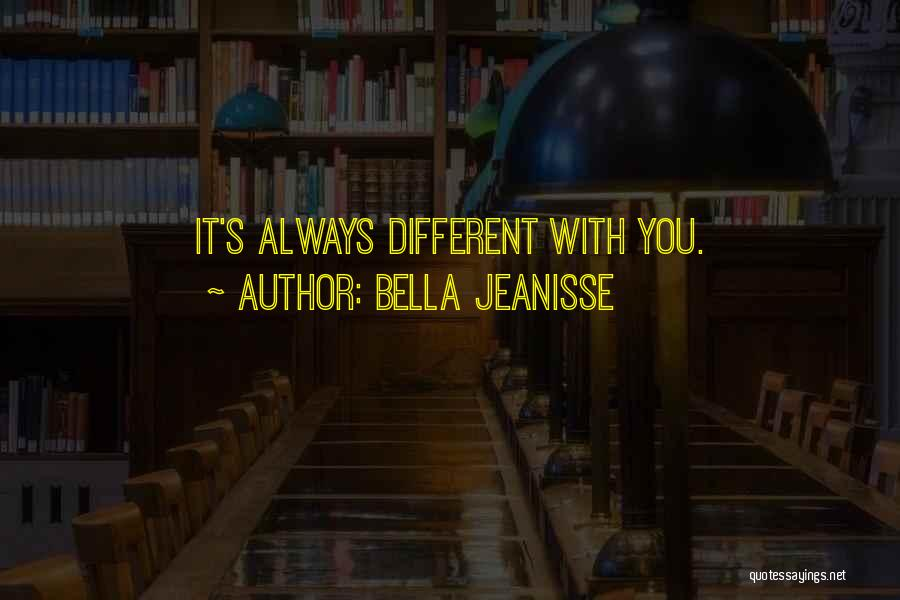 Bella Jeanisse Quotes 2059769