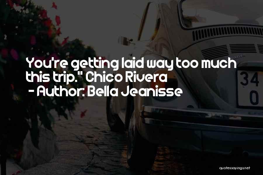 Bella Jeanisse Quotes 2082192
