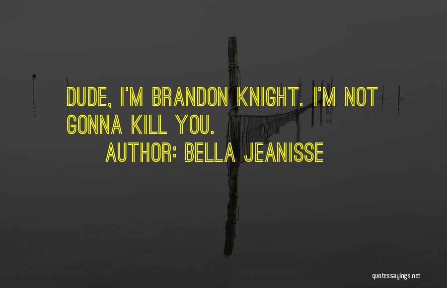 Bella Jeanisse Quotes 2103013