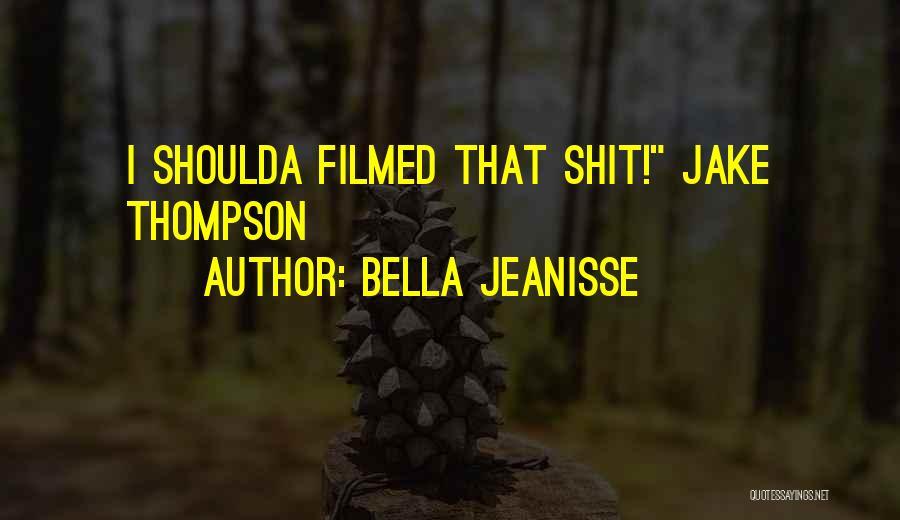 Bella Jeanisse Quotes 212711