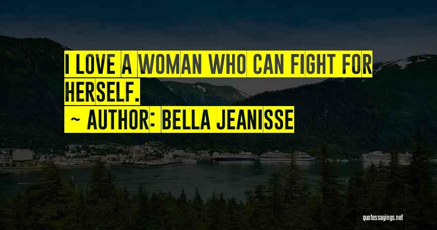 Bella Jeanisse Quotes 2179753