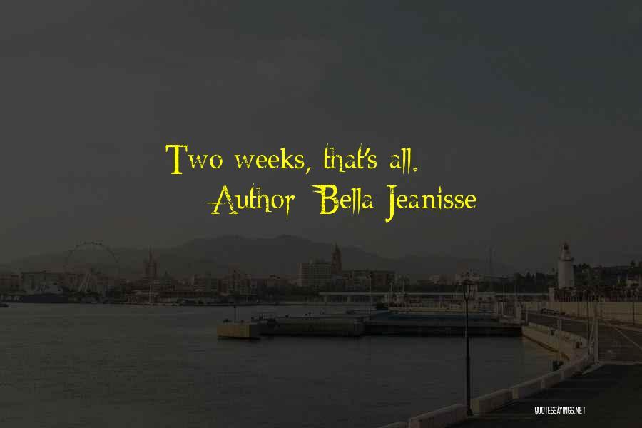 Bella Jeanisse Quotes 2200865