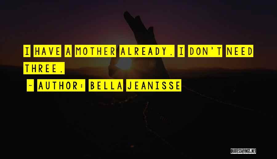 Bella Jeanisse Quotes 2204589