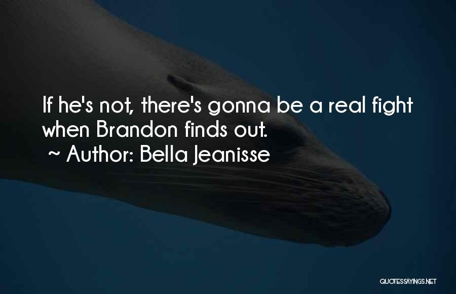 Bella Jeanisse Quotes 232294