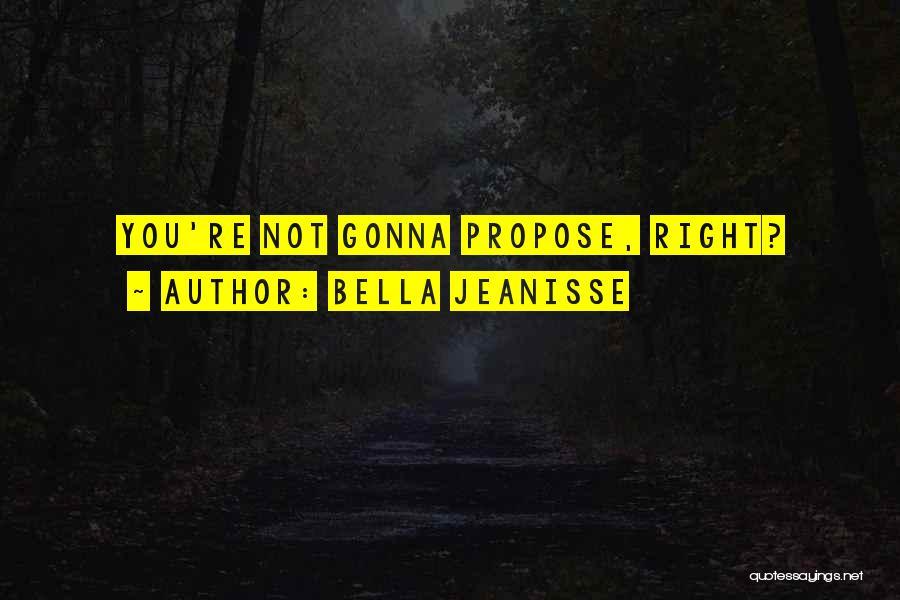 Bella Jeanisse Quotes 311245