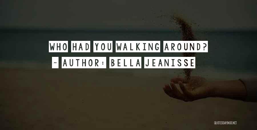 Bella Jeanisse Quotes 319922