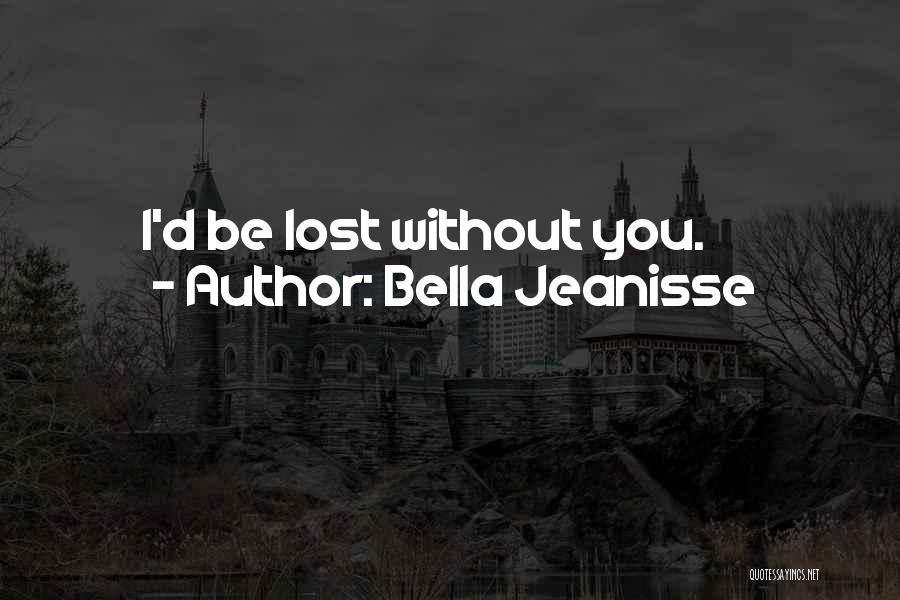 Bella Jeanisse Quotes 389284