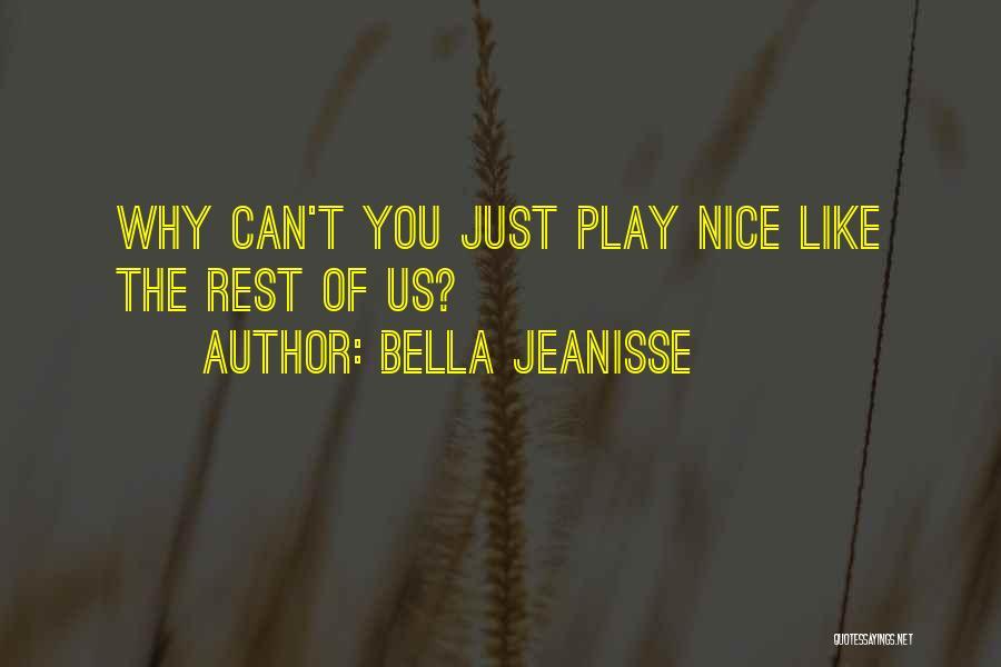 Bella Jeanisse Quotes 443627
