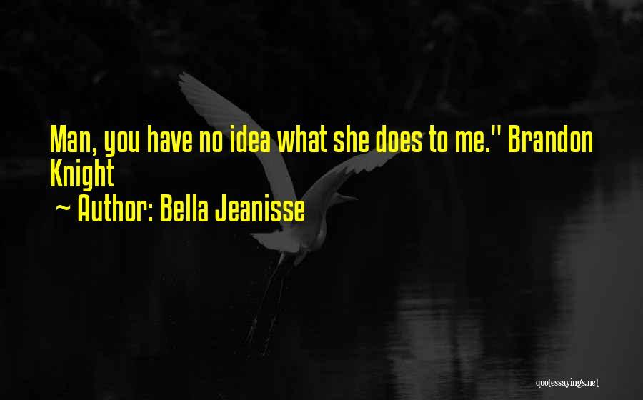 Bella Jeanisse Quotes 457805