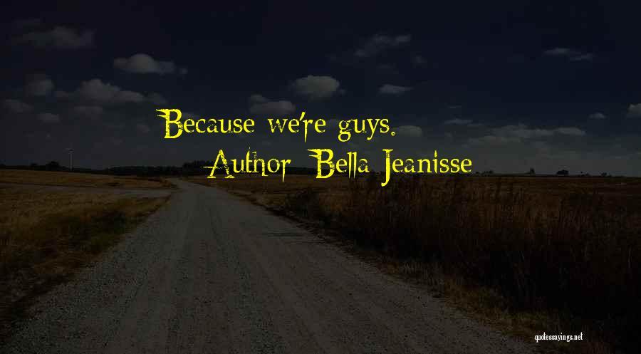 Bella Jeanisse Quotes 544625