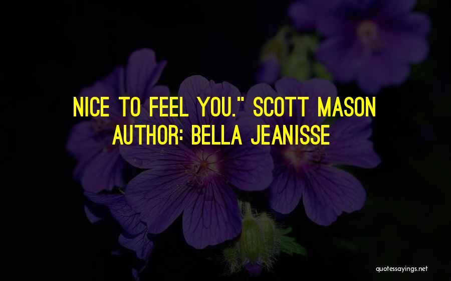Bella Jeanisse Quotes 696467