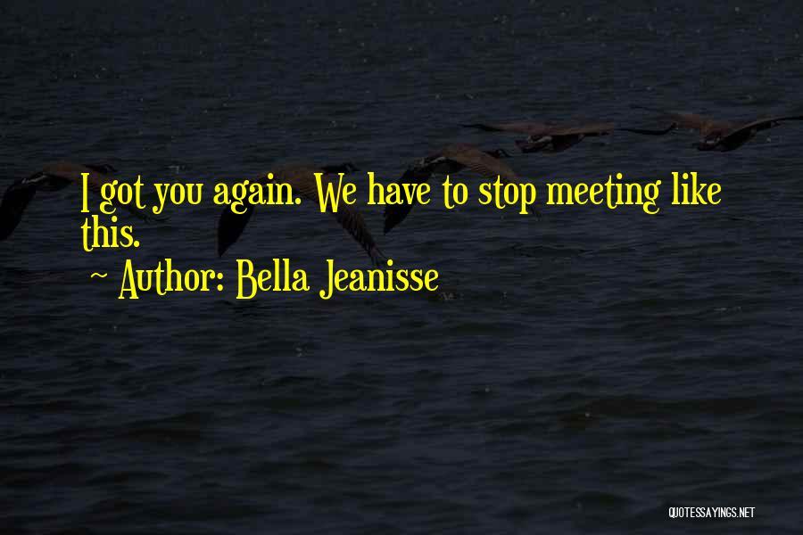 Bella Jeanisse Quotes 932421