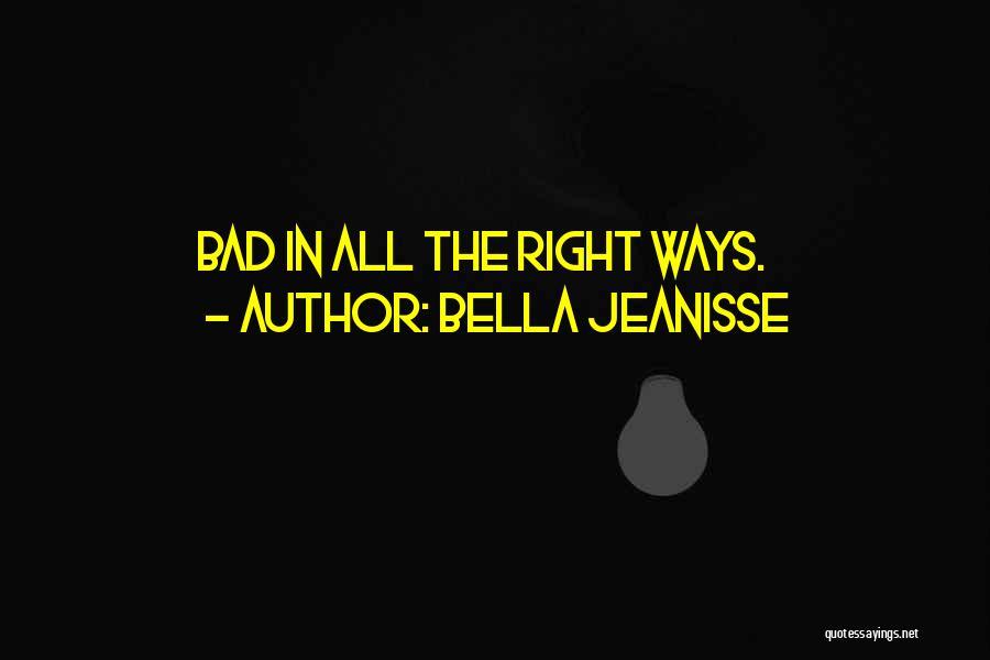 Bella Jeanisse Quotes 94763
