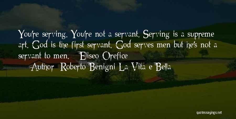 Bella Vita Quotes By Roberto Benigni La Vita E Bella