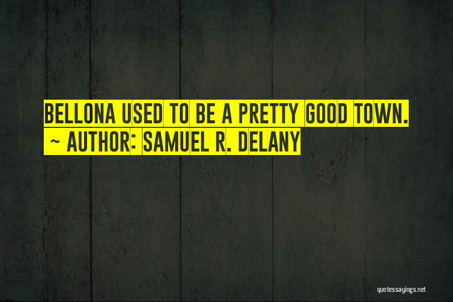 Bellona Quotes By Samuel R. Delany