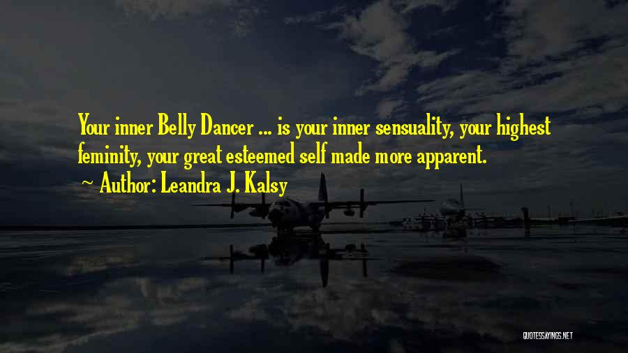 Belly Dance Inspirational Quotes By Leandra J. Kalsy