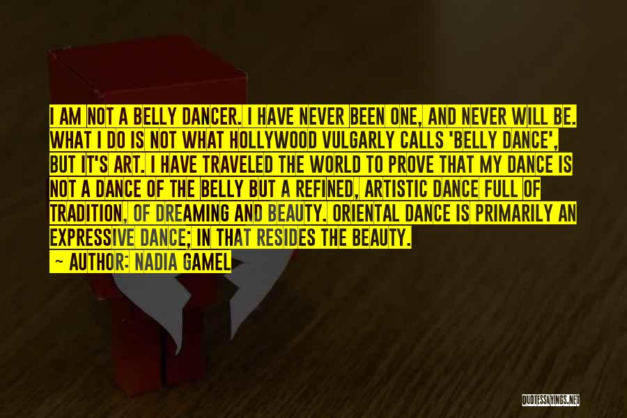 Belly Dancer Quotes By Nadia Gamel