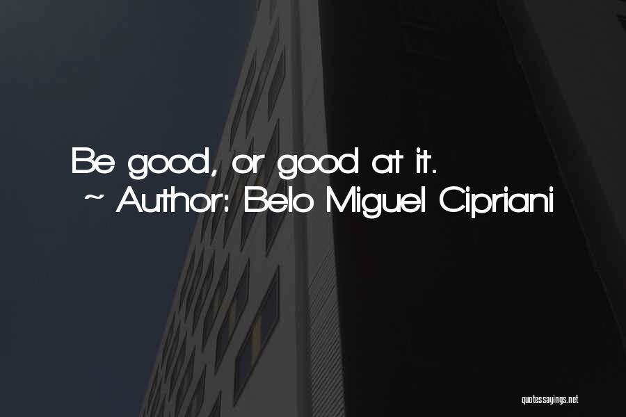 Belo Miguel Cipriani Quotes 358136