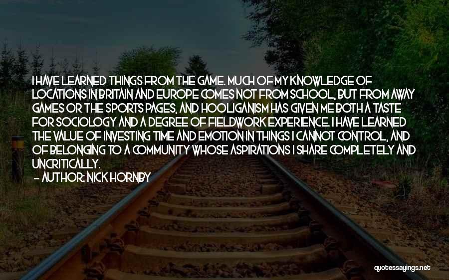 Belonging To A School Quotes By Nick Hornby