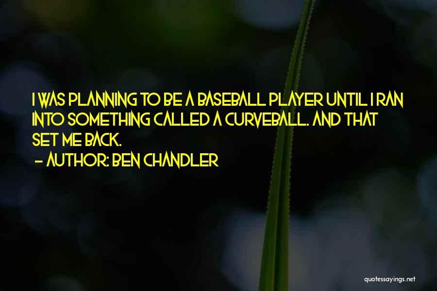 Ben Chandler Quotes 208263