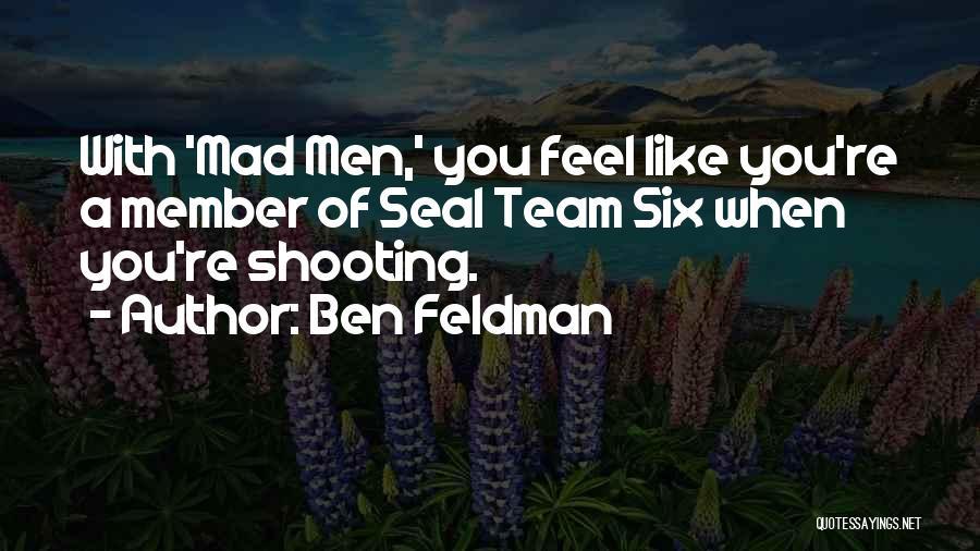 Ben Feldman Quotes 1136144