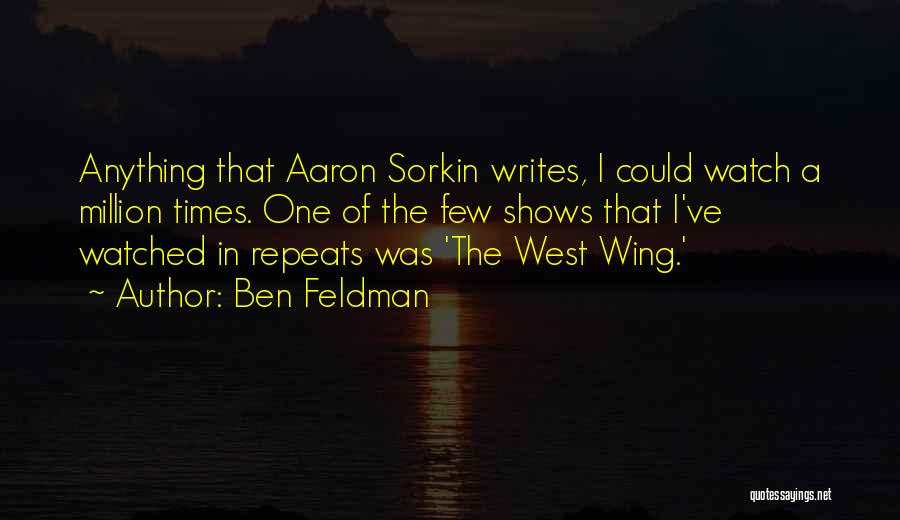 Ben Feldman Quotes 1166249