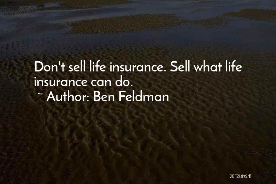 Ben Feldman Quotes 1496446