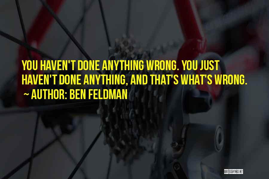 Ben Feldman Quotes 1590157
