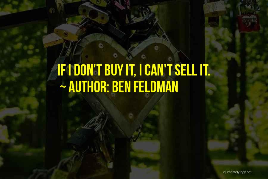 Ben Feldman Quotes 1635241