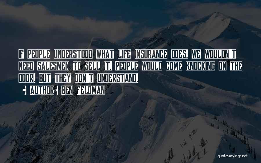 Ben Feldman Quotes 1883782