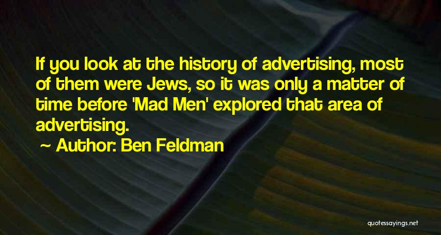 Ben Feldman Quotes 525041