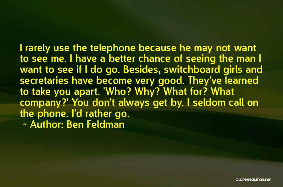 Ben Feldman Quotes 651993