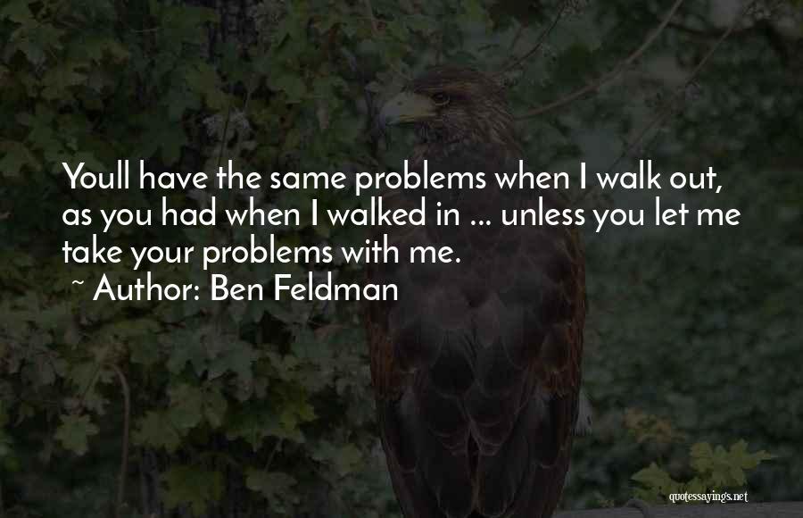 Ben Feldman Quotes 659122
