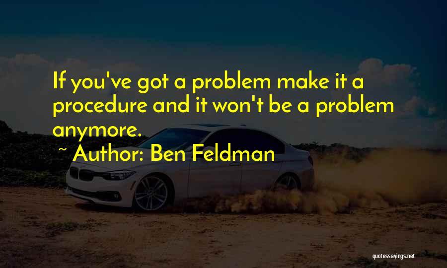 Ben Feldman Quotes 826941