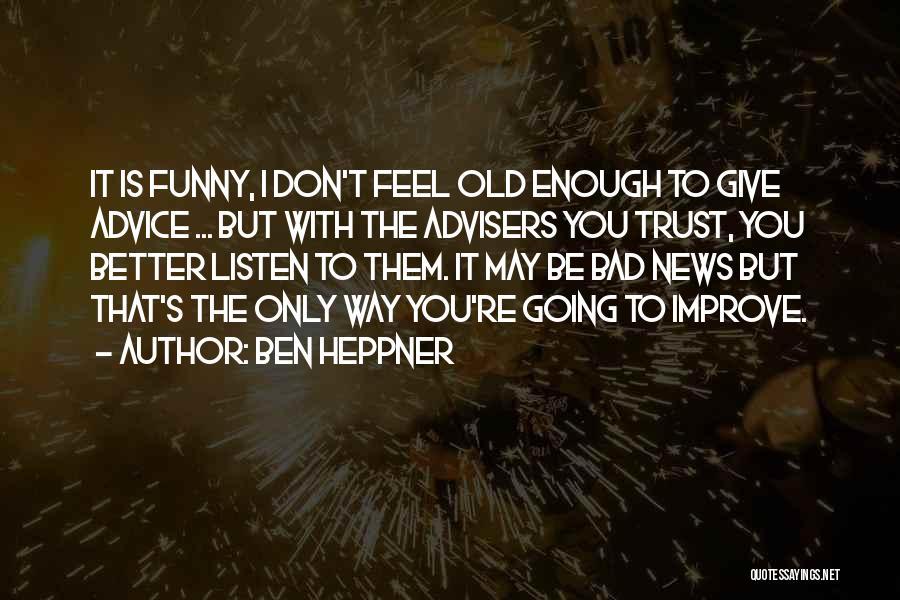Ben Heppner Quotes 1214598