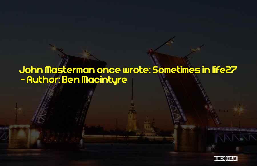 Ben Macintyre Quotes 1343036