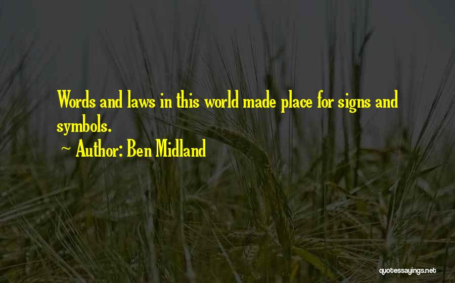 Ben Midland Quotes 494732