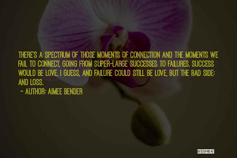 Bender Love Quotes By Aimee Bender