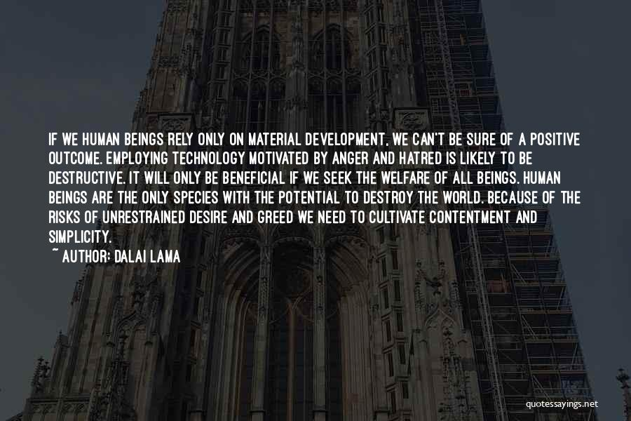 Beneficial Technology Quotes By Dalai Lama