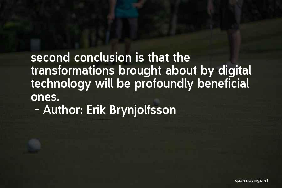Beneficial Technology Quotes By Erik Brynjolfsson