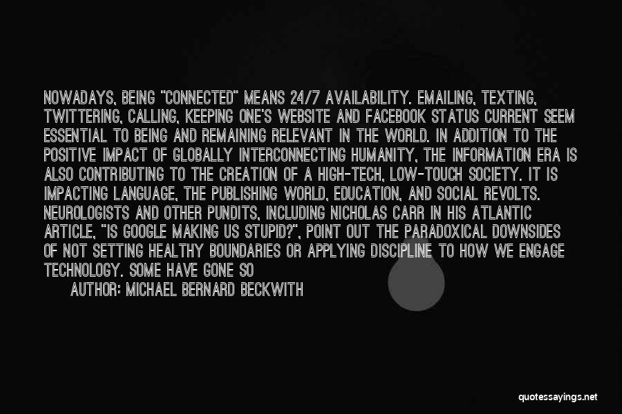 Beneficial Technology Quotes By Michael Bernard Beckwith